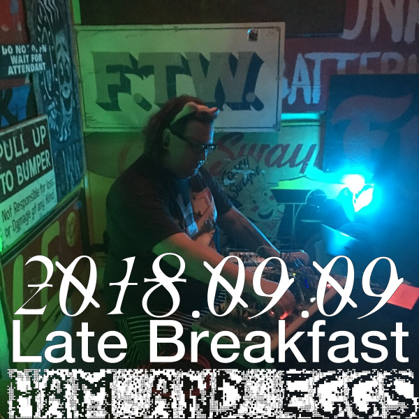 Late Breakfast @ Ham and Eggs - 2018.09.09